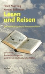 Lesen und Reisen - Europäischer Romanreiseführer II. Teil.30 Romanhandlungsorte an UNESCO Weltkulturerbestätten..