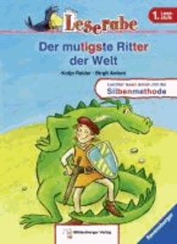 Leserabe 13. Lesestufe 1. Der mutigste Ritter der Welt.