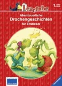 Leserabe: Abenteuerliche Drachengeschichten für Erstleser.