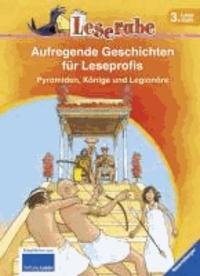 Leserabe: Aufregende Geschichen für Leseprofis. Pyramiden, Könige und Legionäre.