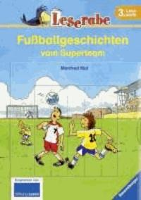 Leserabe: Fußballgeschichten vom Superteam.