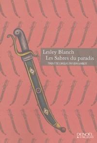 Lesley Blanch - Les sabres du paradis.