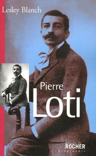Lesley Blanch - Pierre Loti.