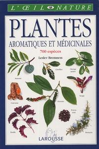 Lesley Bremness - Plantes aromatiques et médicinales.