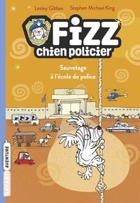 Lesley Gibbes - Fizz, chien policier, Tome 02 - Sauvetage à l'école de police.