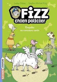 Lesley Gibbes - Fizz, chien policier, Tome 03 - Enquête au concours canin.