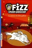 Lesley Gibbes et Stephen Michael King - Fizz, chien policier Tome 1 : Le concours de chien policier.