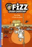 Lesley Gibbes et Stephen Michael King - Fizz, chien policier Tome 2 : Sauvetage à l'école de police.