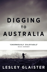 Lesley Glaister - Digging to Australia.
