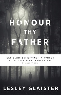 Lesley Glaister - Honour Thy Father.