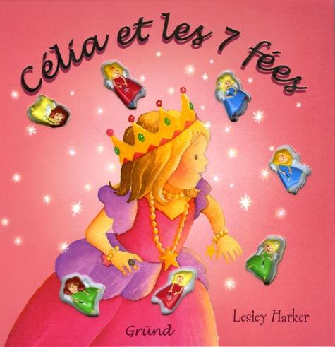Lesley Harker - Célia et les 7 fées.