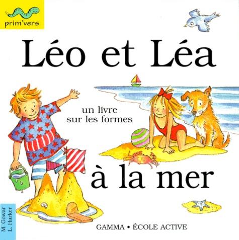 Lesley Harker et Mick Gowar - Léo et Léa à la mer.
