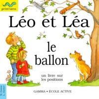 Lesley Harker et Mick Gowar - Léo et Léa, le Ballon.