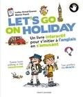 Lesley Ormal-Grenon et Marion Puech - Let's go on holiday - Un livre interactif pour s'initier à l'anglais en s'amusant.