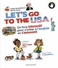 Lesley Ormal-Grenon et Marion Puech - Let's go to the USA - Un livre interactif pour s'initier à l'anglais en s'amusant.