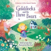 Lesley Sims et Elisa Ferro - Goldilocks and the Three Bears.