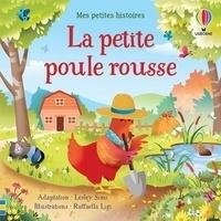 Lesley Sims et Raffaella Ligi - La petite poule rousse.