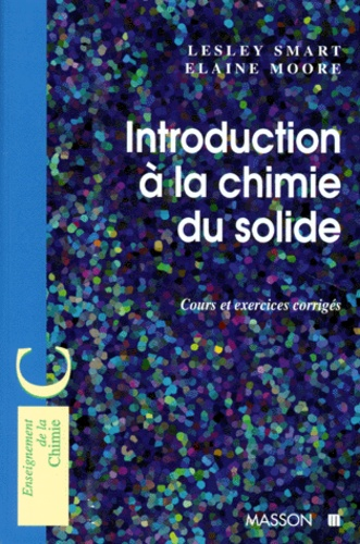 Lesley Smart et Elaine Moore - Introduction à la chimie du solide.