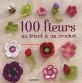 Lesley Stanfield - 100 fleurs au tricot et au crochet.