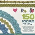 Lesley Stanfield - 150 bordures au tricot - Des modèles pour redécouvrir les bordures, les galons, les franges.
