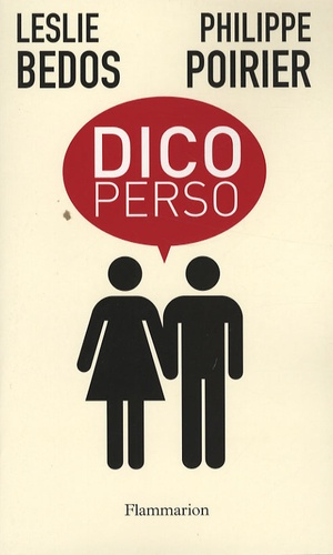 Leslie Bedos et Philippe Poirier - Dico perso.