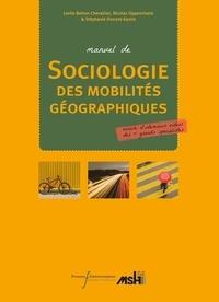 Leslie Belton-Chevallier et Nicolas Oppenchaim - Manuel de sociologie des mobilités géographiques.
