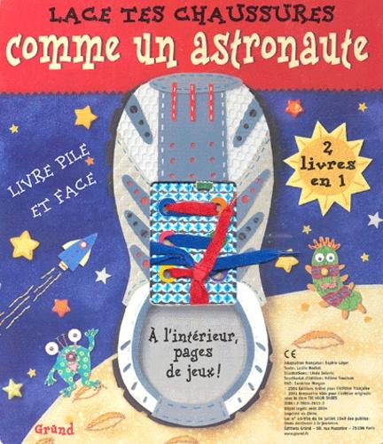 Leslie Bockol et Linda Solovic - Lace tes chaussures - Comme un astronaute ; En oreilles de lapins.