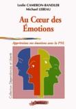 Leslie Cameron-Bandler et Michael Lebeau - Au coeur des émotions - Apprivoisez vos émotions avec la PNL.