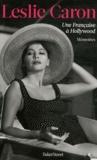 Leslie Caron - Une Française à Hollywood.