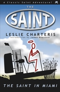 Leslie Charteris - The Saint in Miami.