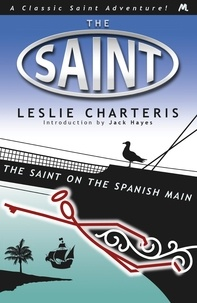 Leslie Charteris - The Saint on the Spanish Main.