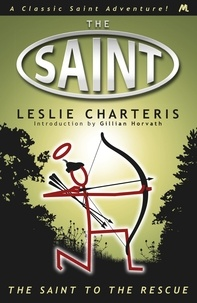 Leslie Charteris - The Saint to the Rescue.