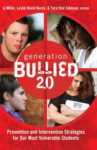Leslie david Burns et Tara star Johnson - Generation BULLIED 2.0 - Prevention and Intervention Strategies for Our Most Vulnerable Students.