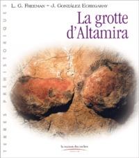 Leslie-G Freeman et Joaquin Gonzalez Echegaray - La grotte d'Altamira.