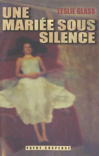 Leslie Glass - Une mariée sous silence.