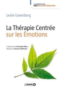 Christophe Billon et Leslie Greenberg - La Thérapie Centrée sur les Émotions.