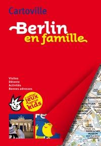 Leslie Guilbot et Séverine Bascot - Berlin en famille - + cahier jeux spécial kids.