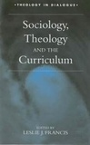 Leslie J. Francis - Sociology, Theology and the Curriculum.