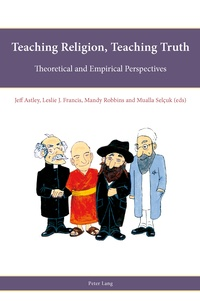 Leslie J. Francis et Mandy Robbins - Teaching Religion, Teaching Truth - Theoretical and Empirical Perspectives.