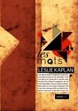 Leslie Kaplan - Les mots - et la littérature c'est ça: penser concrètement.