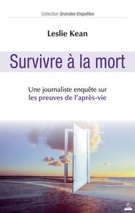 Survivre à la mort - Une journaliste enquête sur les preuves de laprès-vie.pdf