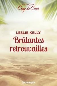 Leslie Kelly - Brûlantes retrouvailles.