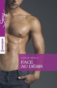 Leslie Kelly - Face au désir.
