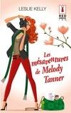 Leslie Kelly - Les mésaventures de Melody Tanner.