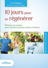 10 jours pour se regénérer - Eliminer ses toxines pour retrouver jeunesse, forme et beauté.pdf