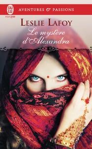 Leslie LaFoy - Le mystère d'Alexandra.