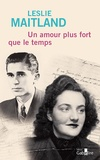Leslie Maitland - Un amour plus fort que le temps - Une histoire vraie de guerre, d'exil, et d'amour retrouvé.