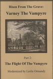 Leslie Ormandy - Risen from the Grave: Varney the Vampyre - Part 2, The Flight of the Vampyre.