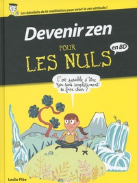 Leslie Plée - Devenir zen pour les nuls en BD.