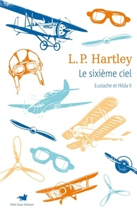 Leslie Poles Hartley - Eustache et Hilda Tome 2 : Le sixième ciel.